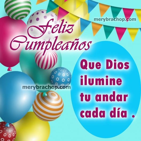 Bonitos mensajes cristianos de cumpleaños, felicitaciones de cumple, frases para celebrar tu nuevo año de vida por Mery Bracho