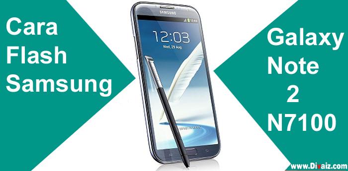 Cara Flashing Samsung Galaxy Note 2 GT-N7100 Via Odin Sukses 100%