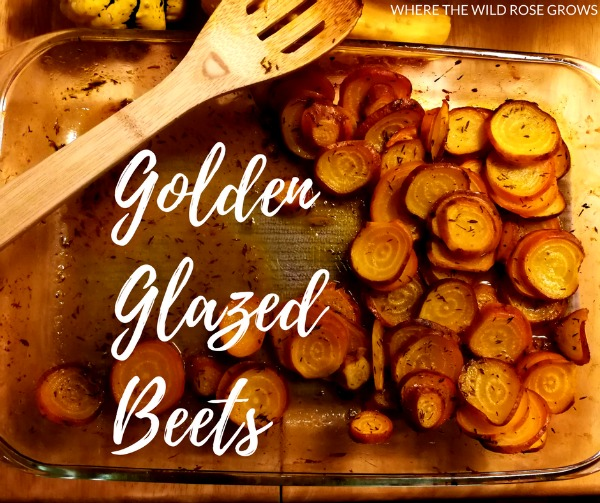 Golden Glazed Beets from Where the Wild Rose Grows