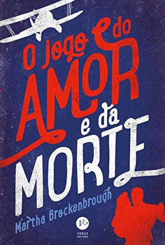 O jogo do amor e da morte - Martha Brockenbrough