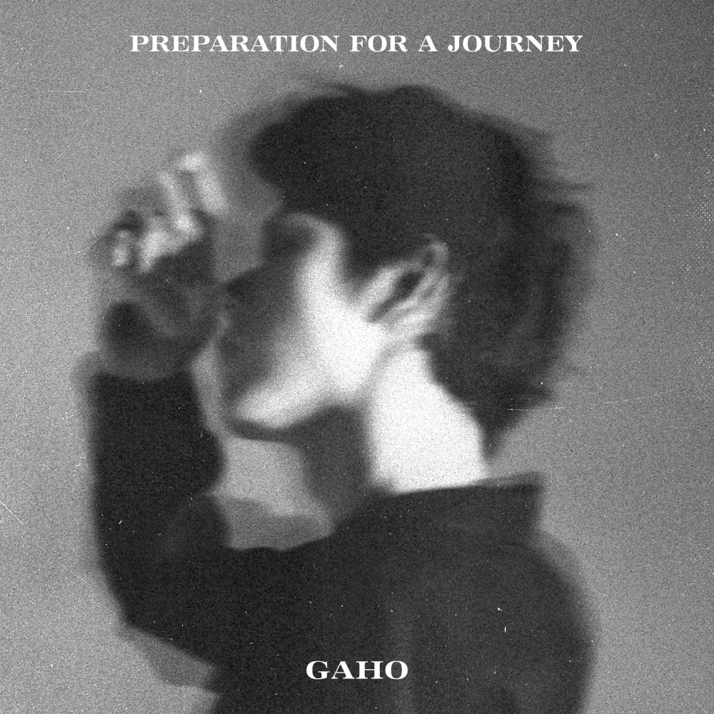 GAHO – Preparation For a Journey – EP (FLAC + ITUNES MATCH AAC M4A)