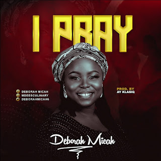 Download | Deborah Micah - I Pray