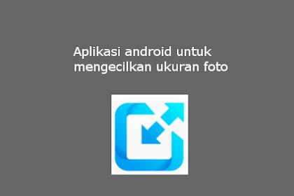 Aplikasi Untuk Mengecilkan Ukuran Foto