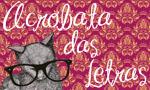 http://acrobatadasletras.blogspot.com.br