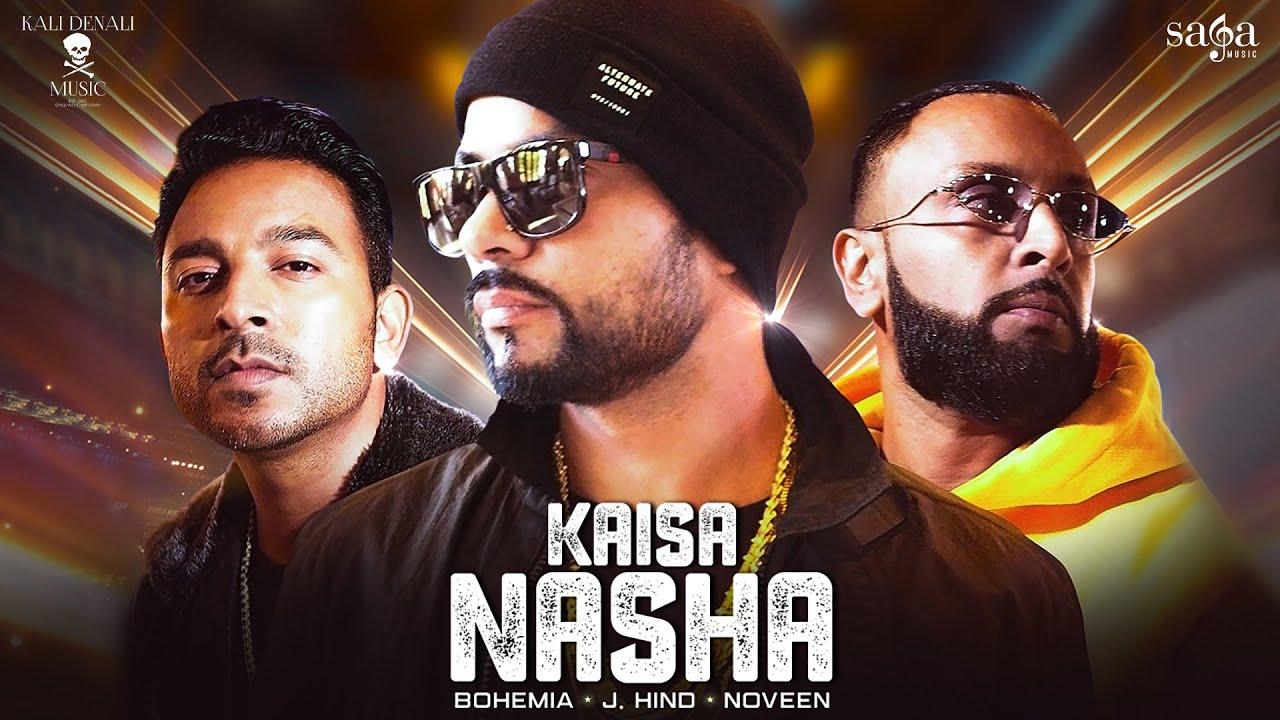 कैसा नशा Kaisa Nasha Song Lyrics | BOHEMIA, J.Hind, Noveen Morris