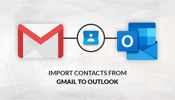 How to Restore Gmail Contacts in Outlook - Complete Guide