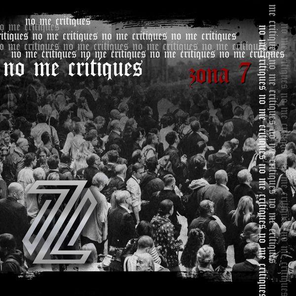 Zona 7 – No Me Critiques 2004