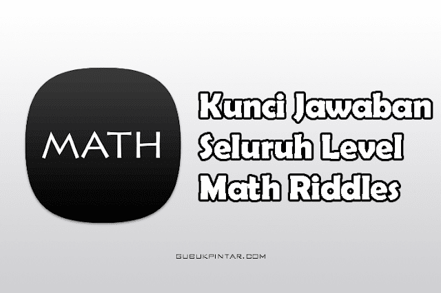 Kunci Jawaban Math Riddles
