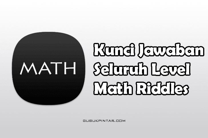 Kunci Jawaban Math Riddles Dari Level 1-100