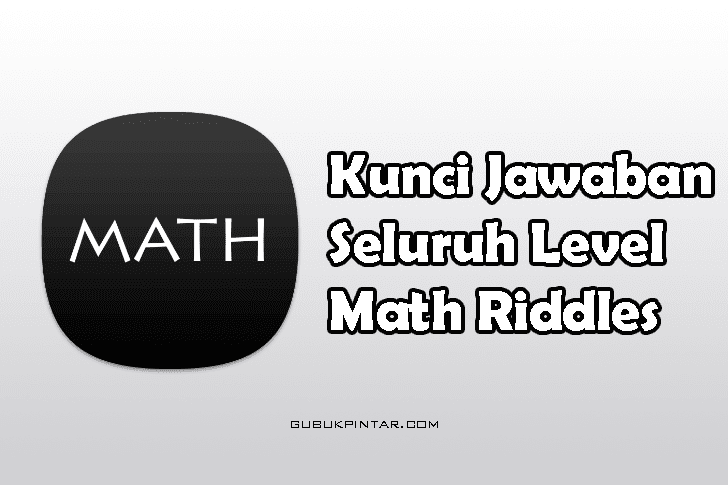 Kunci Jawaban Math Riddles Dari Level 1-100