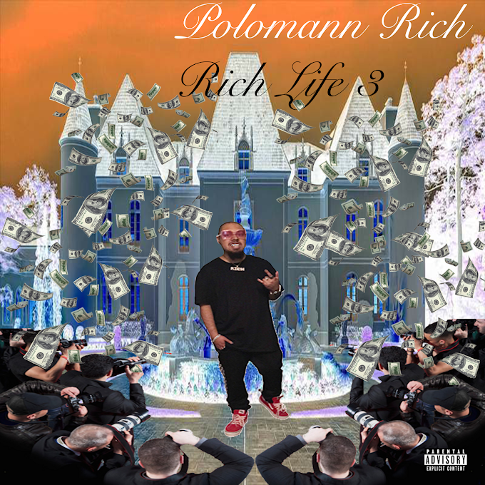 """EP Of The Week: """"RICH LIFE 3"""" By Polomann Rich"""