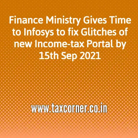 finance-ministry-gives-time-to-infosys-to-fix-glitches-of-new-income-tax-portal-by-15-09-2021