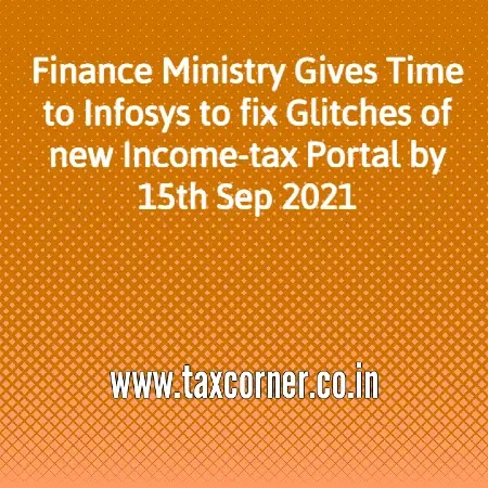 Finance Ministry Gives Time to Infosys to fix Glitches of new Income-tax Portal by 15th Sep 2021