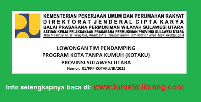 Dibuka Lowongan Fasilitator Program Kotaku Provinsi Sulawesi Utara 2021