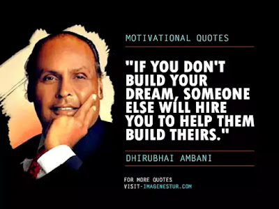 Dhirubhai Ambani Quotes - If you don't build your dream, someone else will hire you to help them build theirs.