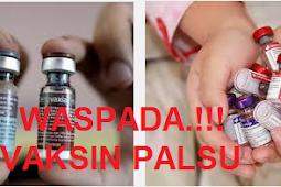 WASPADA - VAKSIN PALSU BEREDAR LUAS DI INDONESIA