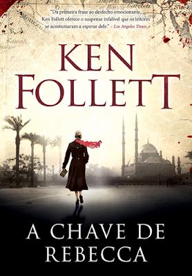 A CHAVE DE REBECCA (Ken Follett)