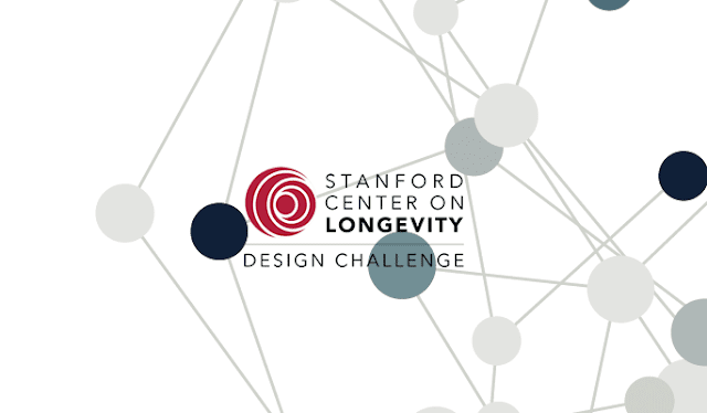 Stanford Center on Longevity Design Challenge 2021 for Students worldwide ($10,000 prize)