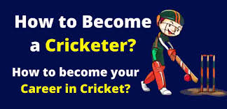 How to Become a Cricketer in India