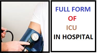 Full Form of ICU in Hospital