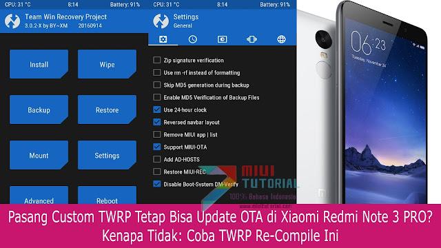 Pasang Custom TWRP Tetap Bisa Update OTA di Xiaomi Redmi Note 3 PRO? Kenapa Tidak: Coba TWRP Re-Compile Ini