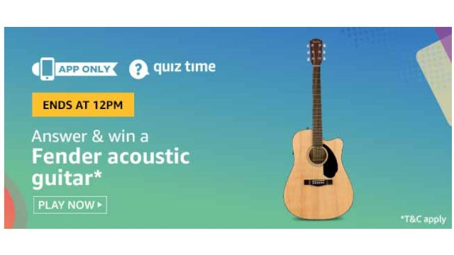 Amazon Quiz Answers For Today 4th July 2020 - Win Fender acoustic guitar