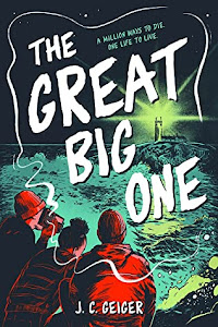 The Great Big One by J.C. Geiger