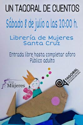 6 Tagoral de Cuentos, La Librería de Mujeres de Santa Cruz de Tenerife (calle Sabino Berthelot, 42), el próximo 8 de julio, a las 20:00 horas.