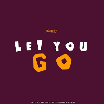 Stormexy – Let You Go Mp3 Free Download
