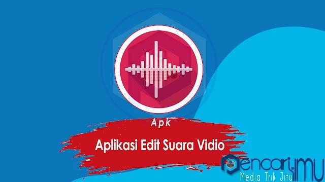 Aplikasi Edit Suara Vidio