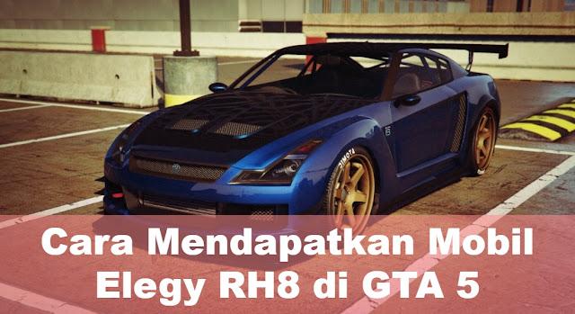 cara-mendapatkan-mobil-elegy-rh8-di-gta5
