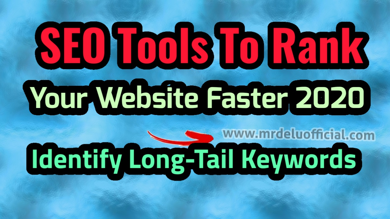 How To Identify The Best Long-Tail Keywords-SEO Tools To Rank Your Website Faster 2020