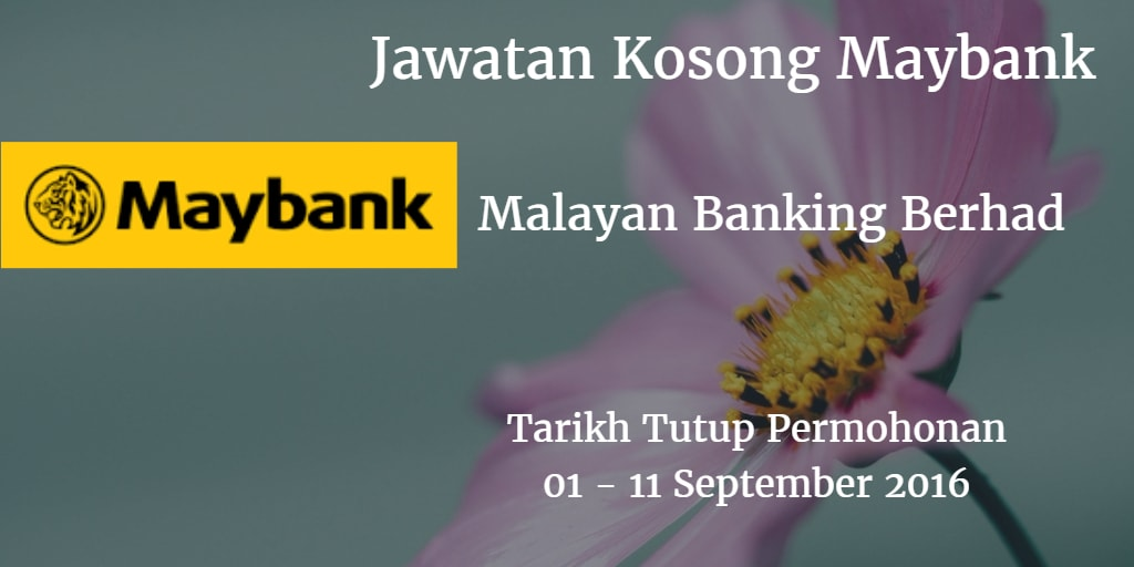 Jawatan Kosong Maybank 01- 11 September 2016