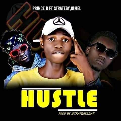 MUSIC: Prince G ft Strategy, Gimel - Hustle (Mix. Strategy)
