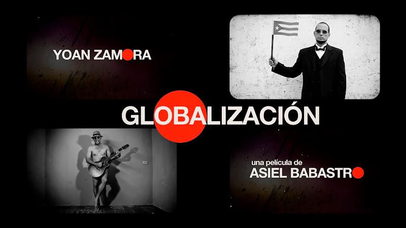 Yoan Zamora - ¨Globalización¨ - Videoclip - Dirección: Asiel Babastro. Portal del Vídeo Clip Cubano