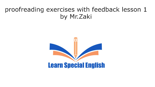 proofreading exercises with feedback lesson 1 by Mr.Zaki