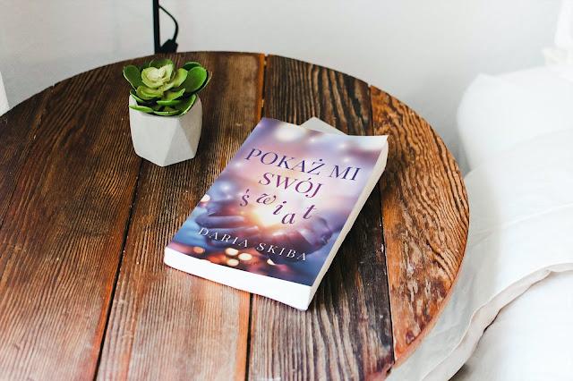 """""""Pokaż mi swój świat"""" Daria Skiba [PRZEDPREMIEROWO/PATRONAT MEDIALNY]"""