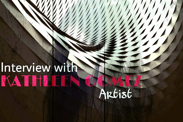 Interview With The Ravishing Artist Kathleen Gomez