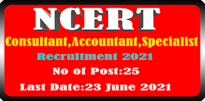 NCERT Recruitment 2021 for Consultant,Accountant,Specialist Post