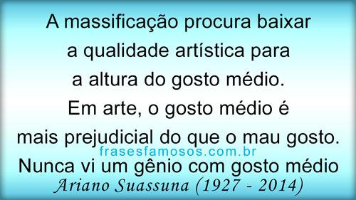 Ariano Suassuna: Reflexão sobre a Massificação e Perda da Qualidade Artistica