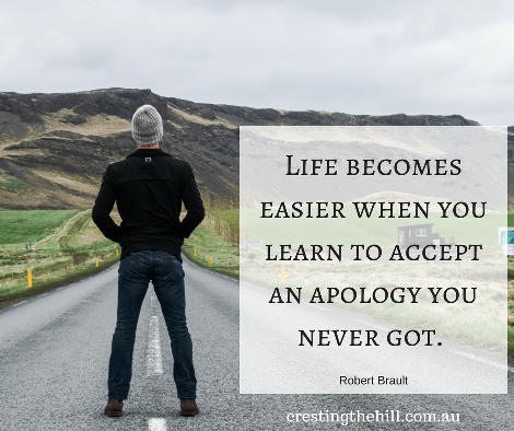 """Life becomes easier when you learn to accept an apology you never got.""  ― Robert Brault"