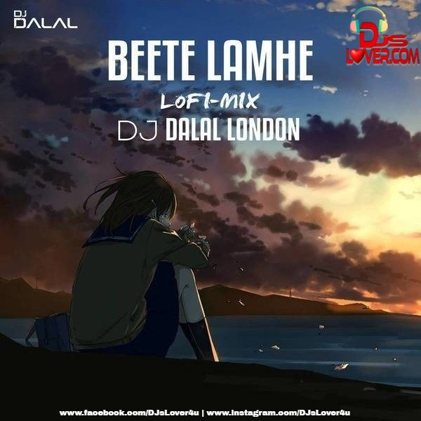 Beete Lamhe LoFi Remix DJ Dalal London