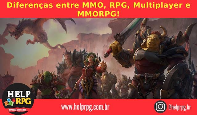 Diferenças entre MMO, RPG, Multiplayer e MMORPG!