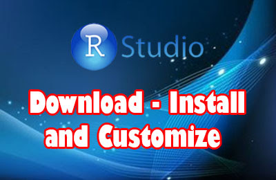 R Studio | download install and Customize