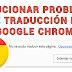 Solucionar problema de traducción en Google Chrome