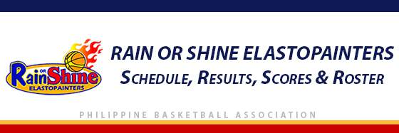 PBA: Rain or Shine Elasto Painters Schedule, Results, Scores, Roster