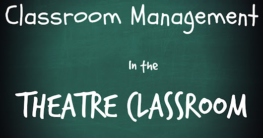 Classroom management in the theatre class