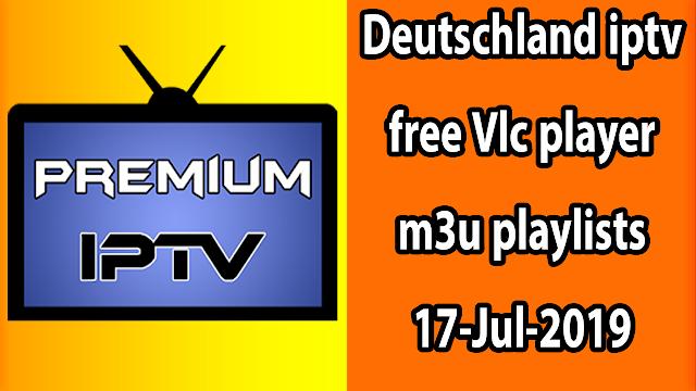 Deutschland iptv free Vlc player m3u playlists 17-Jul-2019