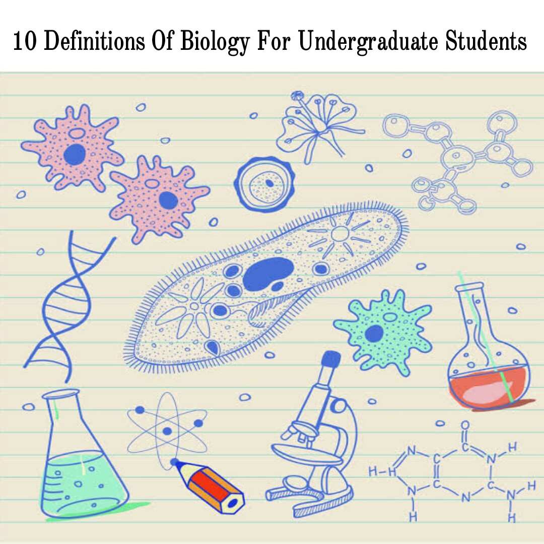 10 Definitions Of Biology For Undergraduate Students