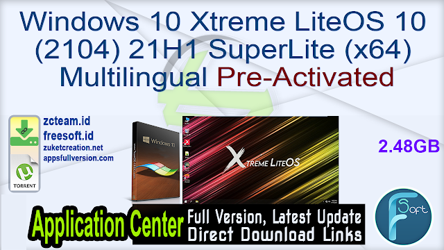 Windows 10 Xtreme LiteOS 10 (2104) 21H1 SuperLite (x64) Multilingual Pre-Activated_ ZcTeam.id